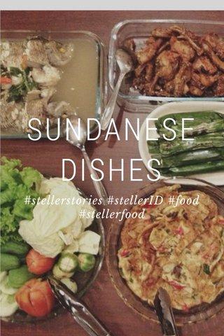 SUNDANESE DISHES #stellerstories #stellerID #food #stellerfood