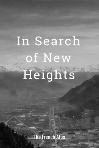 In Search of New Heights The French Alps