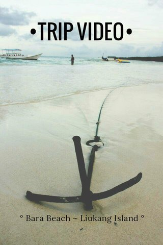 •TRIP VIDEO• ° Bara Beach ~ Liukang Island °