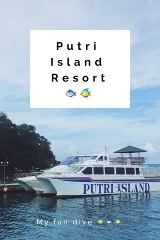 Putri Island Resort🐟🐠 My fun dive 🐠🐟🐠