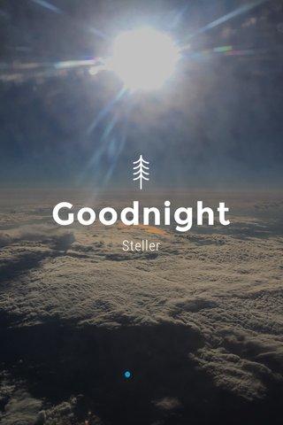 Goodnight Steller