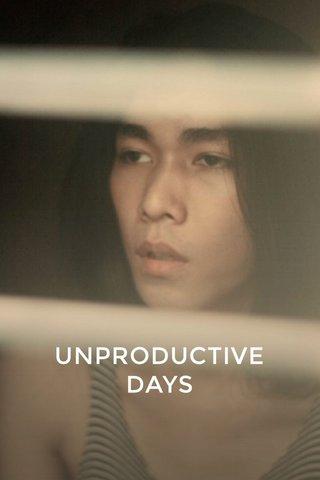 UNPRODUCTIVE DAYS