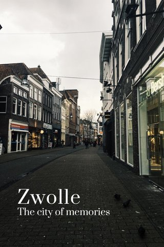 Zwolle The city of memories