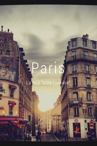 """Paris La mia """"Ville Lumière"""""""