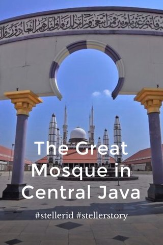 The Great Mosque in Central Java #stellerid #stellerstory