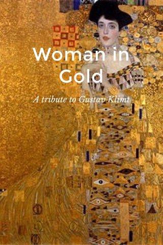 Woman in Gold A tribute to Gustav Klimt