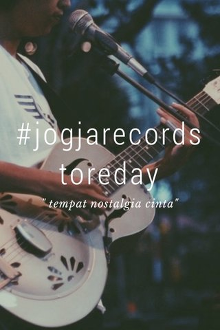 "#jogjarecordstoreday "" tempat nostalgia cinta"""