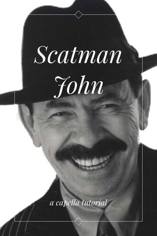 Scatman John a capella tutorial