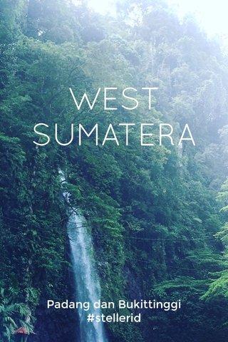 WEST SUMATERA Padang dan Bukittinggi #stellerid