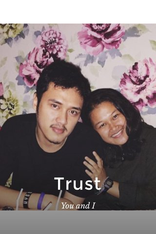 Trust You and I
