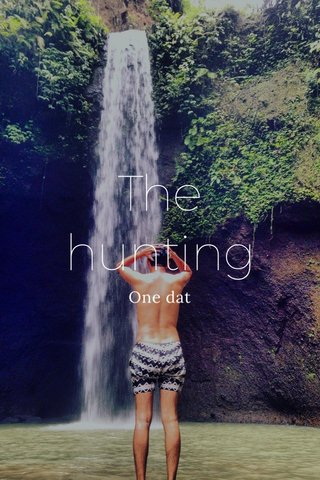 The hunting One dat