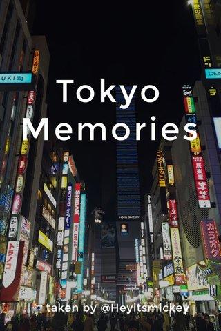 Tokyo Memories 📸 taken by @Heyitsmickey