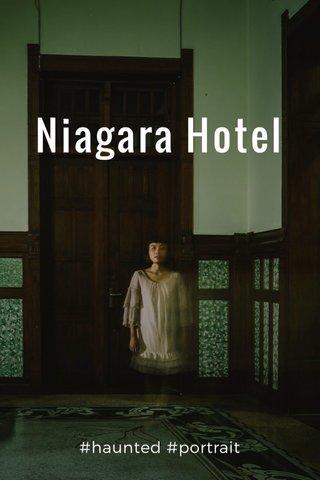 Niagara Hotel #haunted #portrait