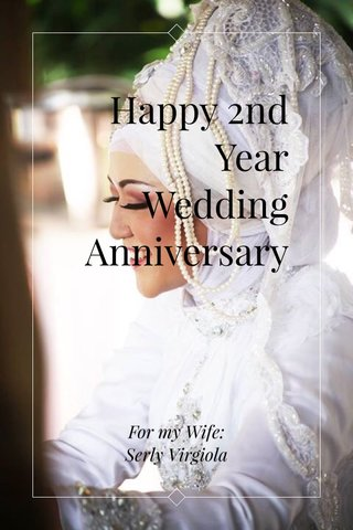 Happy 2nd Year Wedding Anniversary For my Wife: Serly Virgiola