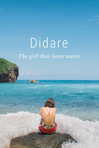 Didare The girl that loves waves