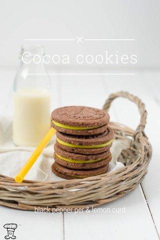 Cocoa cookies black pepper per & lemon curd