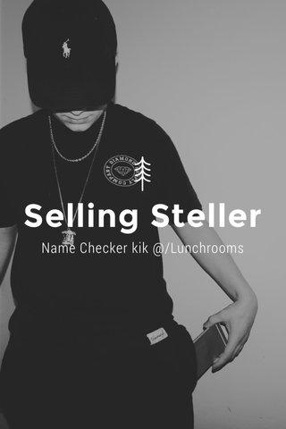 Selling Steller Name Checker kik @/Lunchrooms