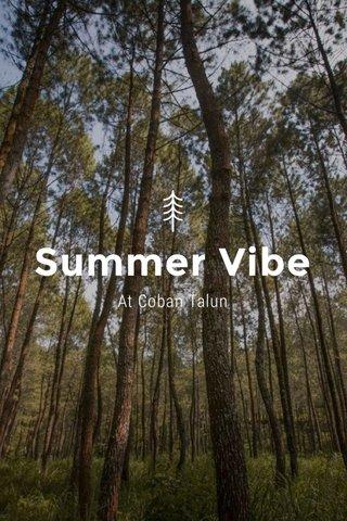 Summer Vibe At Coban Talun