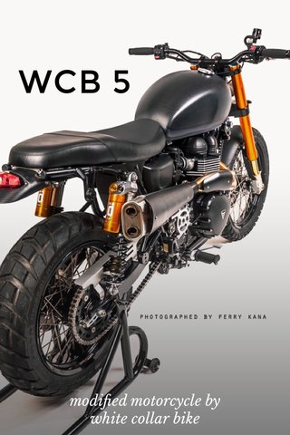 WCB 5 modified motorcycle by white collar bike