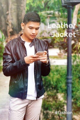 Leather Jacket #fashion