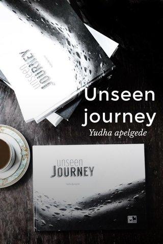 Unseen journey Yudha apelgede