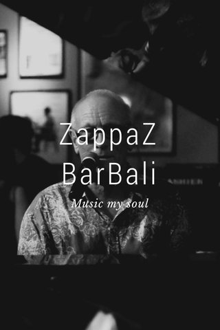ZappaZ BarBali Music my soul