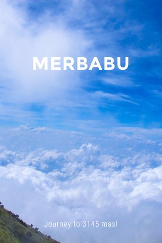 MERBABU Journey to 3145 masl