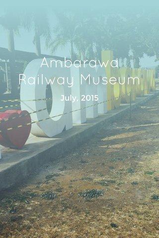 Ambarawa Railway Museum July, 2015