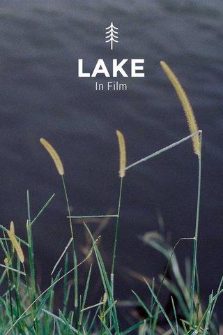 LAKE In Film