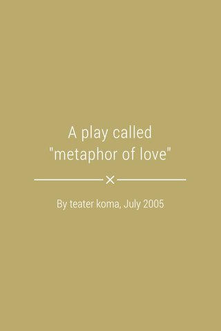 """A play called """"metaphor of love"""" By teater koma, July 2005"""