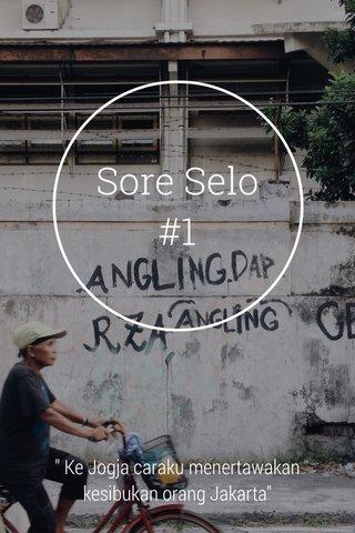"""Sore Selo #1 """" Ke Jogja caraku menertawakan kesibukan orang Jakarta"""" Sudjiwo Tedjo"""