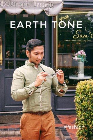 EARTH TONE #fashion