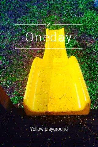Oneday Yellow playground