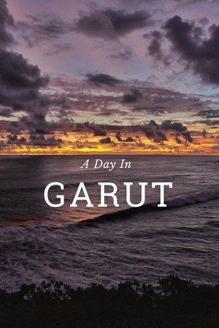 GARUT A Day In