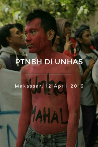 PTNBH Di UNHAS Makassar, 12 April 2016