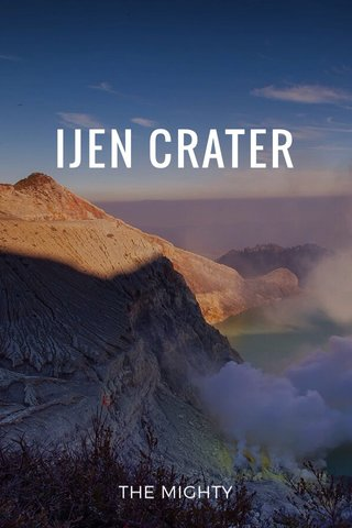 IJEN CRATER THE MIGHTY