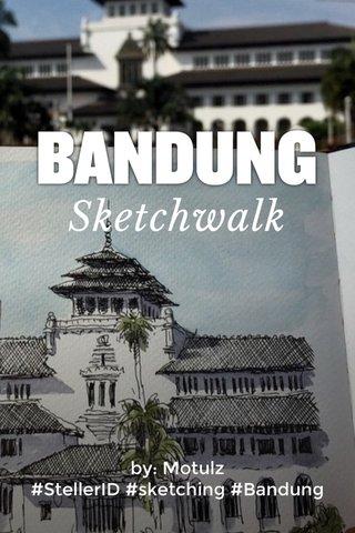 Sketchwalk by: Motulz #StellerID #sketching #Bandung