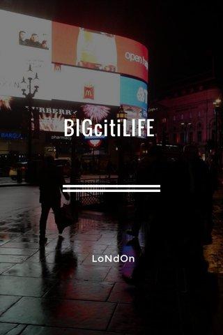 BIGcitiLIFE LoNdOn