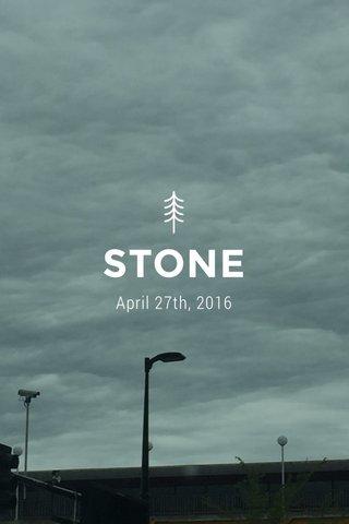 STONE April 27th, 2016