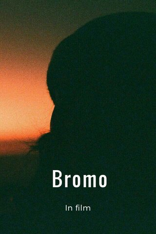 Bromo In film
