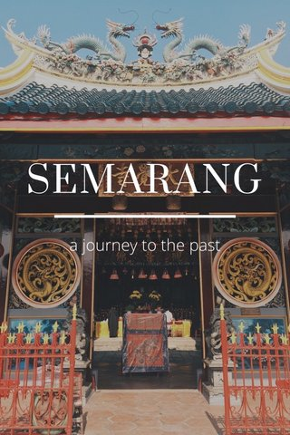 SEMARANG a journey to the past