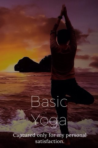 Basic Yoga Captured only for my personal satisfaction.