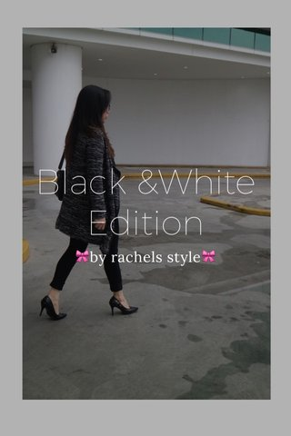 Black &White Edition 🎀by rachels style🎀
