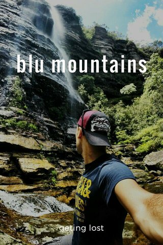 blu mountains geting lost