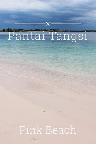 Pantai Tangsi Pink Beach