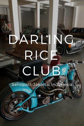 DARLING RICE CLUB Senopati, Jakarta. Indonesia