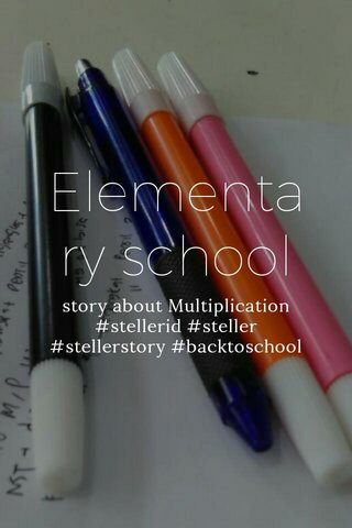 Elementary school story about Multiplication #stellerid #steller #stellerstory #backtoschool