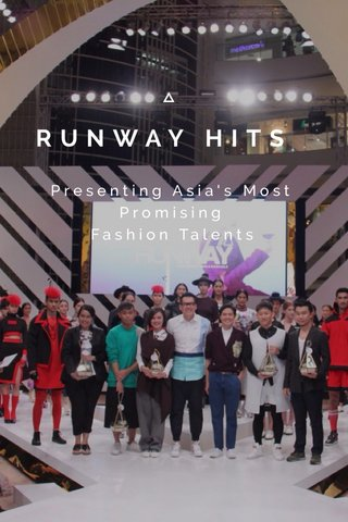RUNWAY HITS Presenting Asia's Most Promising Fashion Talents
