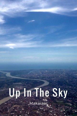 Up In The Sky Makassar