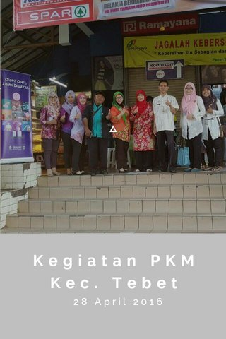 Kegiatan PKM Kec. Tebet 28 April 2016